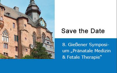 "8. Gießener Symposium ""Pränatale Medizin & Fetale Therapie"""