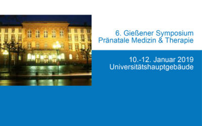 "6. Gießener Symposium ""Pränatale Medizin & Fetale Therapie"""